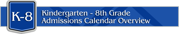 Valley Academy Enrollment K-8 Admissions Calendar Overview
