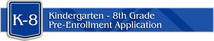 Valley Academy Enrollment K-8 Pre-Enrollment Application
